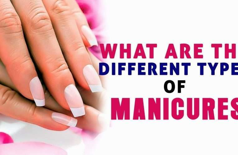 Types of Manicures You Should Try in 2021